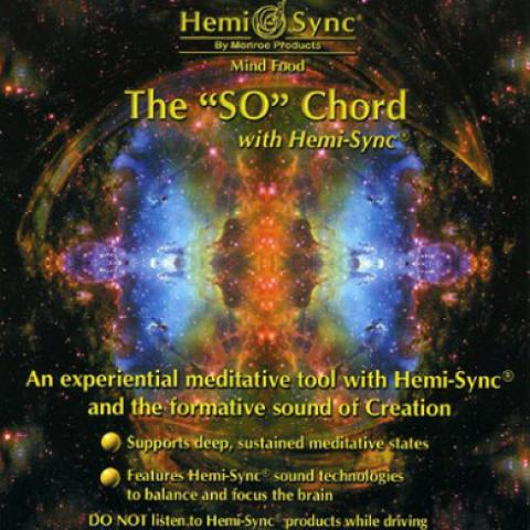 "The ""SO"" Chord with Hemi-Sync"